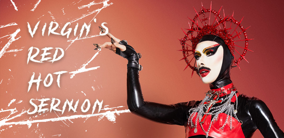 Virgin Xtravaganzah's Red Hot Sermon, The Glory: 2 August